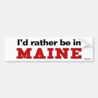 I'd Rather Be In Maine Car Bumper Sticker