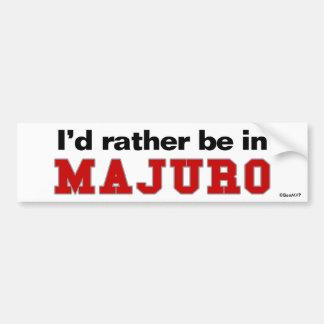 I'd Rather Be In Majuro Car Bumper Sticker