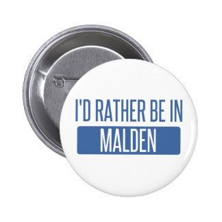 I'd rather be in Malden Button