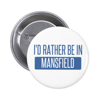I'd rather be in Mansfield OH Pinback Button