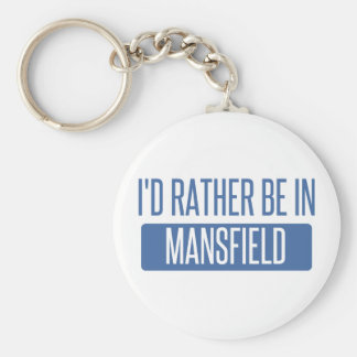I'd rather be in Mansfield TX Keychain