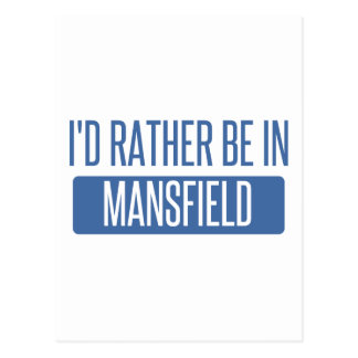 I'd rather be in Mansfield TX Postcard