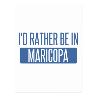 I'd rather be in Maricopa Postcard