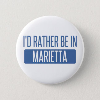 I'd rather be in Marietta Pinback Button