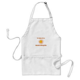I'd Rather Be in Martinique Adult Apron
