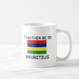 I'd rather be in Mauritius Coffee Mug