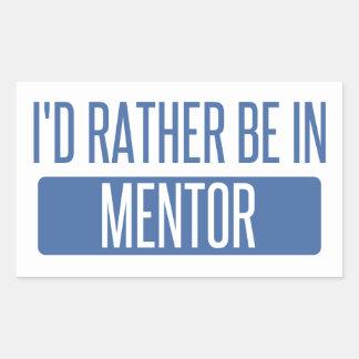I'd rather be in Mentor Rectangular Sticker