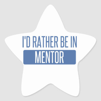 I'd rather be in Mentor Star Sticker