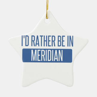 I'd rather be in Meridian ID Ceramic Ornament