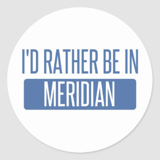 I'd rather be in Meridian ID Classic Round Sticker