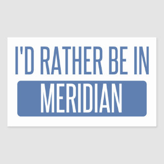 I'd rather be in Meridian ID Rectangular Sticker