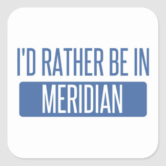 I'd rather be in Meridian ID Square Sticker