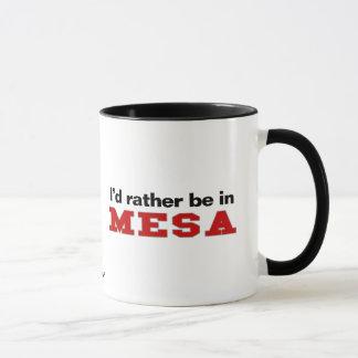 I'd Rather Be In Mesa Mug