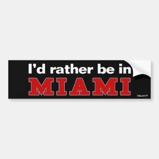 I'd Rather Be In Miami Bumper Sticker