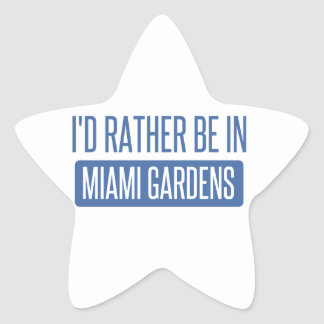 I'd rather be in Miami Gardens Star Sticker