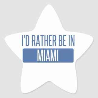 I'd rather be in Miami Star Sticker