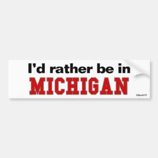 I'd Rather Be In Michigan Bumper Sticker