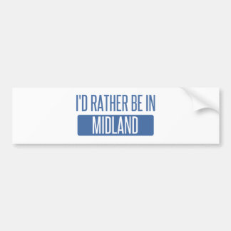 I'd rather be in Midland TX Bumper Sticker
