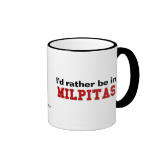 I'd Rather Be In Milpitas Coffee Mug