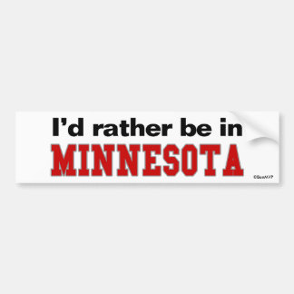 I'd Rather Be In Minnesota Bumper Sticker