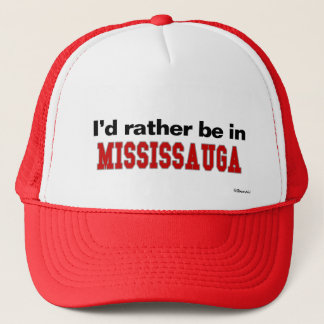 I'd Rather Be In Mississauga Trucker Hat