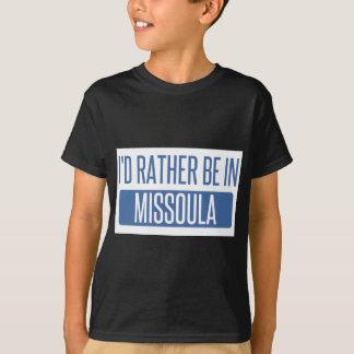 I'd rather be in Missoula T-Shirt