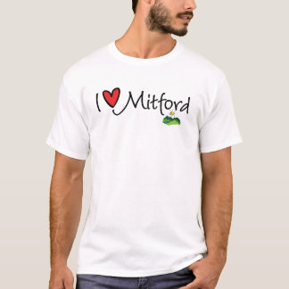 I'd rather be in Mitford--I Love Mitford T-Shirt