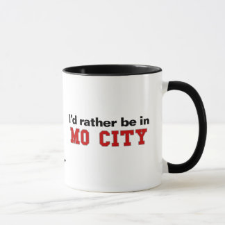 I'd Rather Be In Mo City Mug