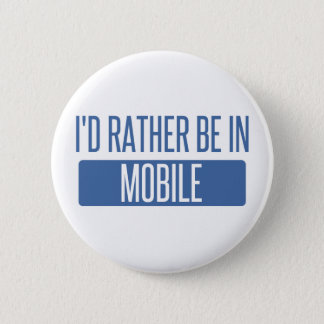 I'd rather be in Mobile Button