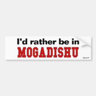I'd Rather Be In Mogadishu Bumper Sticker