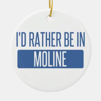 I'd rather be in Moline Ceramic Ornament