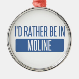 I'd rather be in Moline Metal Ornament