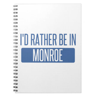 I'd rather be in Monroe Notebook