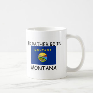 I'd rather be in Montana Coffee Mug