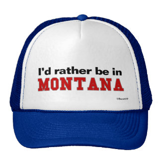 I'd Rather Be In Montana Trucker Hat