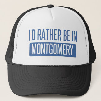 I'd rather be in Montgomery Trucker Hat