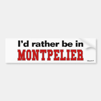 I'd Rather Be In Montpelier Bumper Sticker
