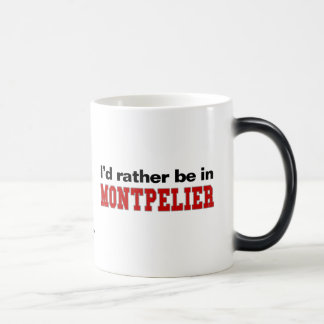 I'd Rather Be In Montpelier Magic Mug