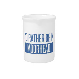 I'd rather be in Moorhead Drink Pitchers