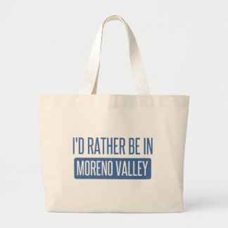 I'd rather be in Moreno Valley Large Tote Bag
