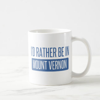 I'd rather be in Mount Vernon Coffee Mug