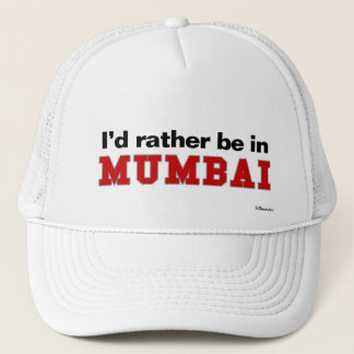I'd Rather Be In Mumbai Trucker Hat