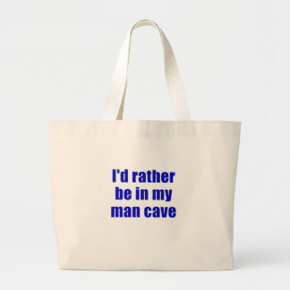 Id Rather be in My Man Cave Canvas Bag