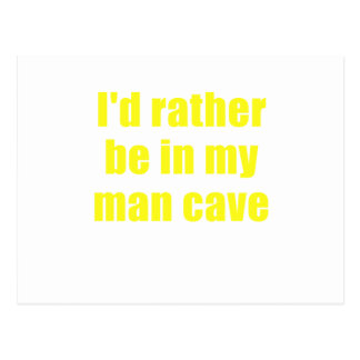 Id Rather be in my Man Cave Postcard