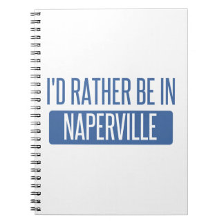 I'd rather be in Naperville Notebook