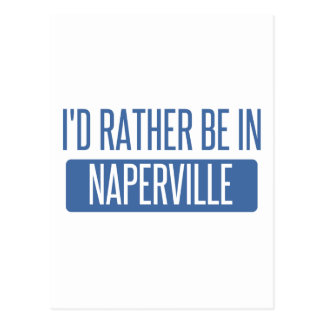 I'd rather be in Naperville Postcard