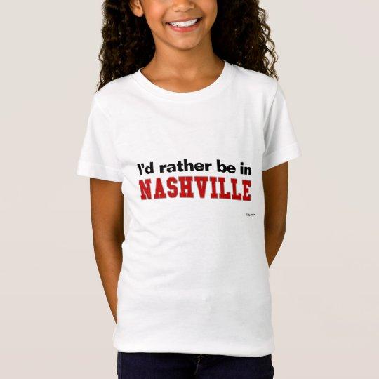 I'd Rather Be In Nashville T-Shirt