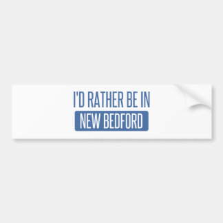 I'd rather be in New Bedford Bumper Sticker
