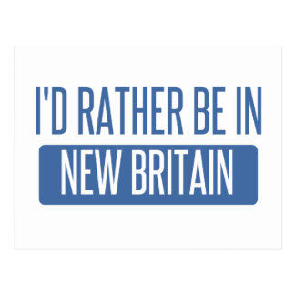 I'd rather be in New Britain Postcard