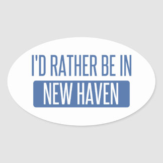 I'd rather be in New Haven Oval Sticker
